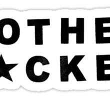 Mother F*cker Sticker