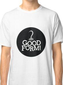 Good Form! - Captain Hook Classic T-Shirt