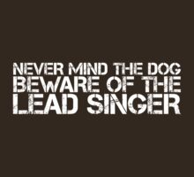 Beware of the Lead Singer by e2productions