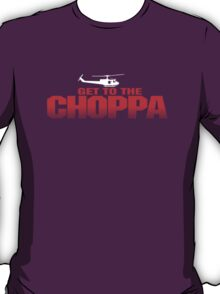 GET TO THE CHOPPA - Predator Parody  T-Shirt