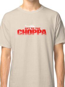 GET TO THE CHOPPA - Predator Parody  Classic T-Shirt