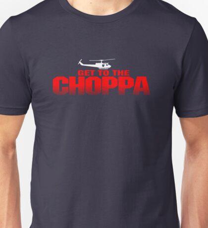 GET TO THE CHOPPA - Predator Parody  Unisex T-Shirt