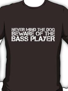 Beware of the Bass Player T-Shirt