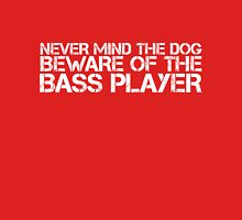 Beware of the Bass Player Unisex T-Shirt