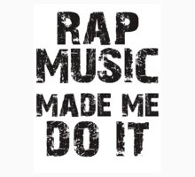 Rap music made me do it by lucylewinski