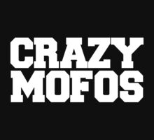 CRAZY MOFOS WHITE by Dan Ron Eli Alvarez
