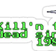 Kill'n the undead sine 1985 Sticker
