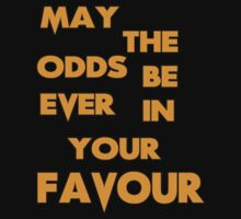 May The Odds Be Ever In Your Favour  by designCENTRAL