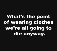 What's the point!  Baby Tee