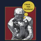 Scottish Independence Rodin Thinker T-Shirt by simpsonvisuals