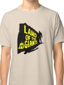 Land Of The Giants Classic T-Shirt