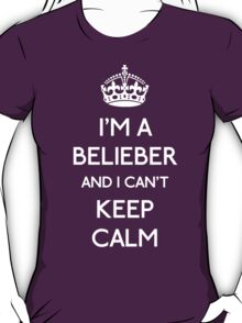 I'm a belieber and I can't keep calm (white) T-Shirt