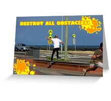 Destroy All Obstacles! Greeting Card