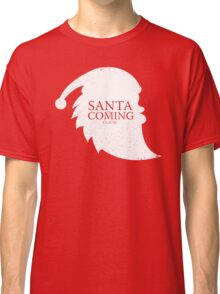 Santa Is Coming - Clause Classic T-Shirt
