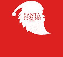 Santa Is Coming - Clause T-Shirt