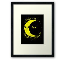 This Is Just A Phase Framed Print