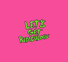 LET´S GET RIDICULOUS by newcris