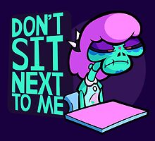 Don't Sit Next to Me - Catrina Gutierrez  by RebelTaxi