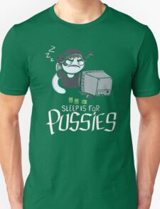Sleep is for Pussies, Sleep is for Pussies- Holiday T-Shirt
