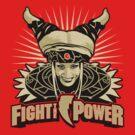 Fight the Power! by BiggStankDogg