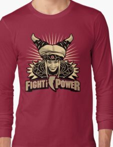 Fight the Power! Long Sleeve T-Shirt