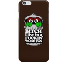 Get a Job, Grouch... iPhone Case/Skin