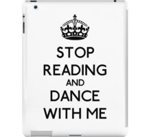 Stop Read and dance with me (black) iPad Case/Skin