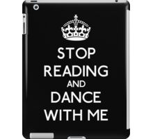 Stop Read and dance with me (white) iPad Case/Skin
