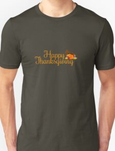 happy thanksgiving turkey day  Unisex T-Shirt