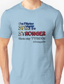 the Filipino SPIRIT is STRONGER than any TYPHOON Unisex T-Shirt