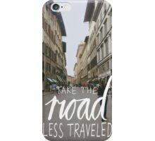 """Take the Road Less Traveled"" -Inspirational Type iPhone Case/Skin"