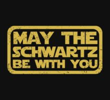 May The Schwartz Be With You by KDGrafx