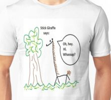 Oh hey. Hi. Wassup? Unisex T-Shirt