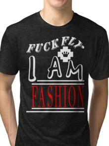 Fuck Fly I Am Fashion [Wht] | FreshThreadShop.com Tri-blend T-Shirt