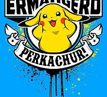 Ermahgerd Perkachur by TeeNinja