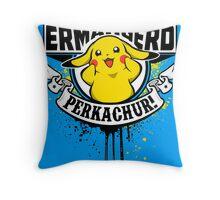 Ermahgerd Perkachur Throw Pillow