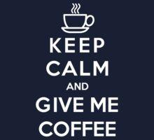 Keep Calm And Give Me Coffee Kids Tee