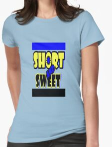 Short and Sweet T-Shirt