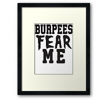 Burpees Fear Me Framed Print