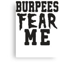 Burpees Fear Me Canvas Print
