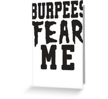 Burpees Fear Me Greeting Card