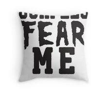 Burpees Fear Me Throw Pillow