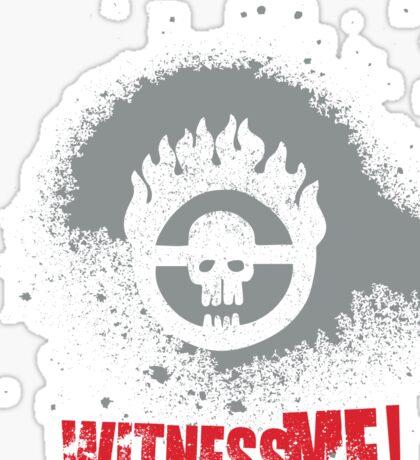 Witness me! Sticker