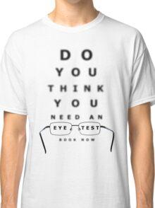 Eye Examination Chart Classic T-Shirt