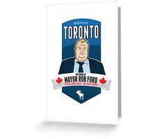 Mayor Rob Ford - Please Come Back, We Have Crack. Greeting Card