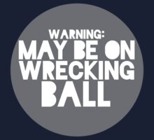 WRECKING BALL! by TheMoultonator