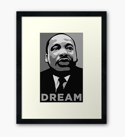 MLK: DREAM Framed Print