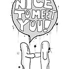 Nice To Meet You by Harry Markwick