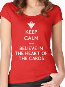 Keep Calm and Believe in the Heart of the Cards Women's Fitted Scoop T-Shirt