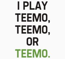 I Play Teemo by iLorah